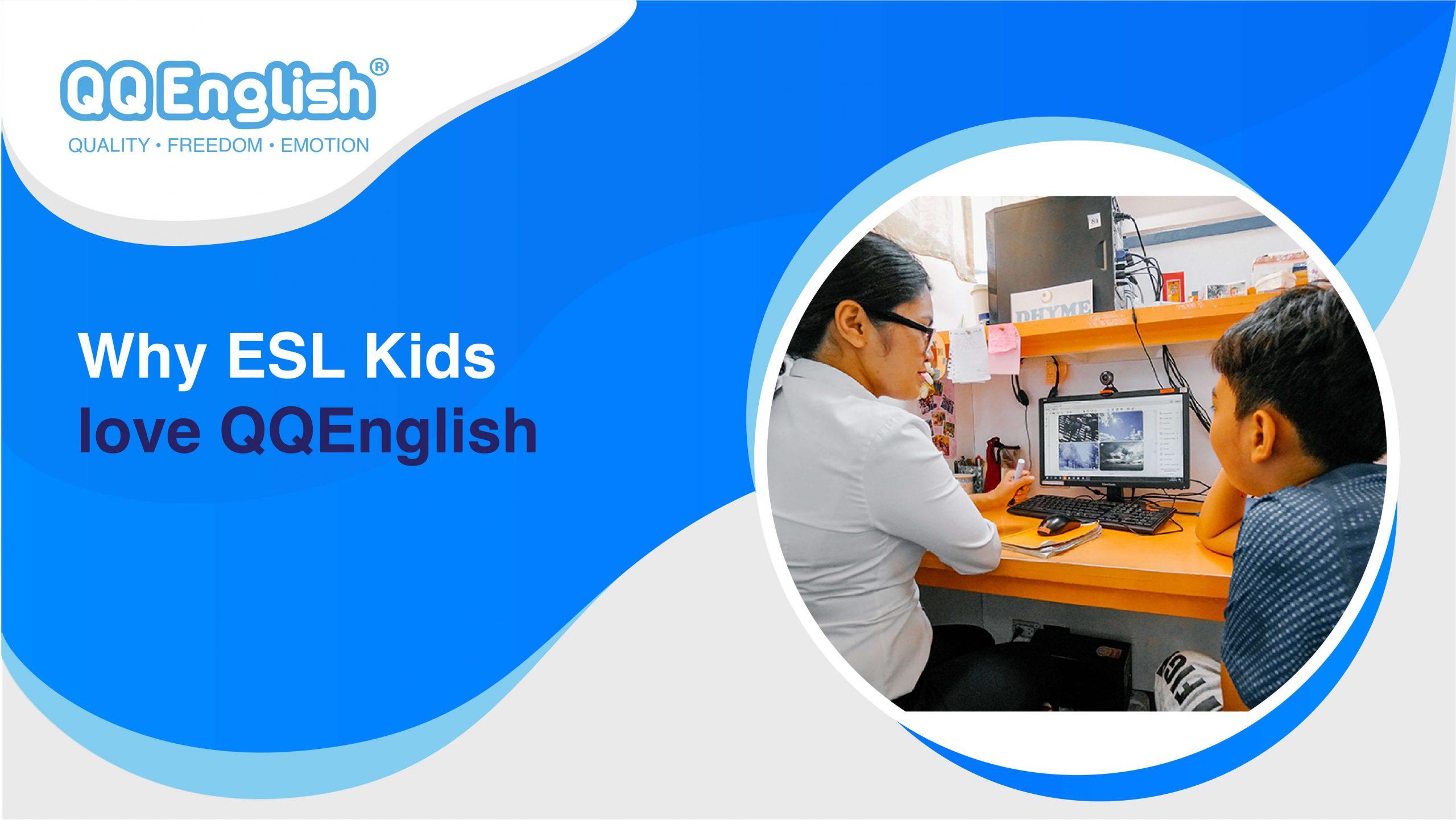 Why ESL Kids love QQEnglish